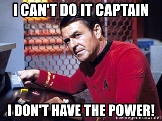 i-cant-do-it-captain-i-dont-have-the-power.jpg